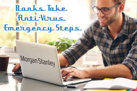 BANKS TAKE ANTI-VIRUS EMERGENCY STEPS
