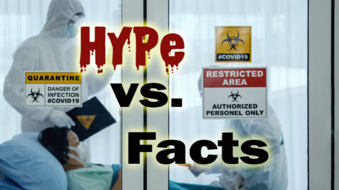 CORONAVIRUS PANDEMIC: HYPE VS. FACTS