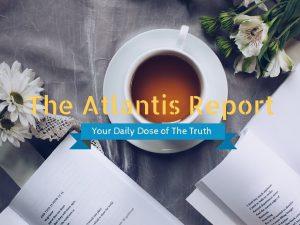 THE ATLANTIS REPORT (8.21.20)
